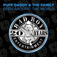 Been Around The World — Puff Daddy & The Family