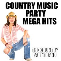 Country Music Party Mega Hits — The Country Party Band
