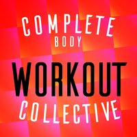 Complete Body Workout Collective — Workouts Collective