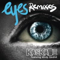 Eyes (feat. Mindy Gledhill) — Kaskade