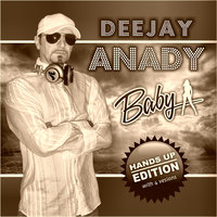 Baby Hands Up Edition — DEEJAY ANADY