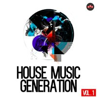 House Music Generation, Vol. 1 — сборник
