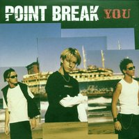 You — Point Break