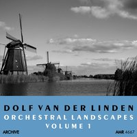 Orchestral Landscapes Volume 1 — Dolf Van der Linden and His Orchestra