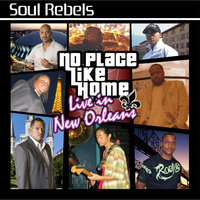 No Place Like Home: Live in New Orleans — Soul Rebels