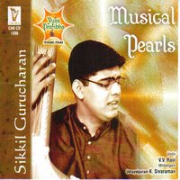 Musical Pearls — Sikkil Gurucharan