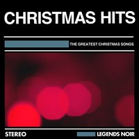 The Greatest Christmas Songs — Christmas Hits