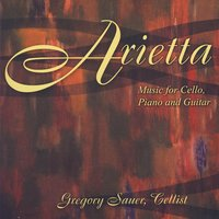 Arietta Music For Cello and Guitar — Gregory Sauer