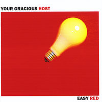 Easy Red — Your Gracious Host