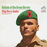 Ballads of The Green Berets — Sgt. Barry Sadler, SSgt. Barry Sadler