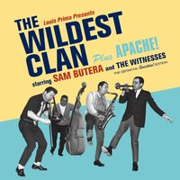 The Wildest Clan + Apache! — Sam Butera & The Witnesses