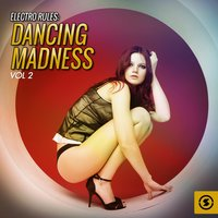 Electro Rules: Dancing Madness, Vol. 2 — сборник
