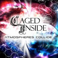 Atmospheres Collide — Caged Inside
