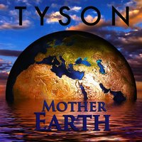 Mother Earth — Tyson, Ellect