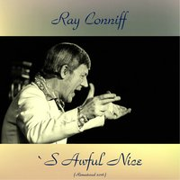 'S Awful Nice — Ray Conniff and His Orchestra