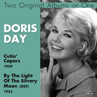 Cutin' Capers, By the Light of the Silvery Moon — Doris Day