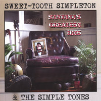 Santana's Greatest Hits — Sweet-Tooth Simpleton and the Simple Tones