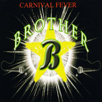 Carnival Fever — Brother B