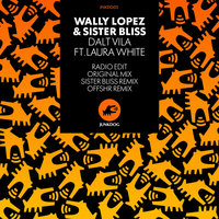 Dalt Vila (feat. Laura White) — Sister Bliss, Wally Lopez, Wally Lopez & Sister Bliss