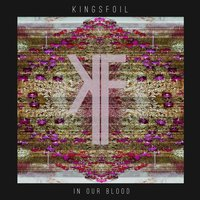In Our Blood — Kingsfoil
