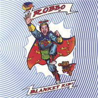 Blanket Kid — Robbo