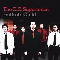 Faith Like A Child — O.C. Supertones