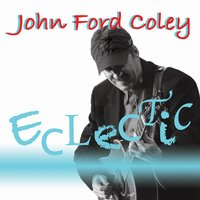 Eclectic — John Ford Coley