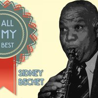 All My Best — Sidney Bechet