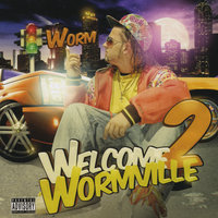 Welcome To Wormville — Worm