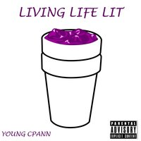 Living Life Lit — Young Cpann