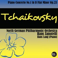 Tchaikovsky: Piano Concerto No.1 in B Flat Minor Op.23 — North German Philharmonic Orchestra & Hans Zanotelli