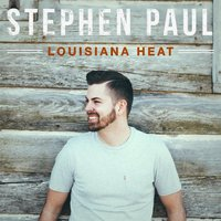 Louisiana Heat — Stephen Paul