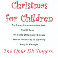 Christmas for Children — Cynthia Bischoff, The Opus Db Singers & Christopher Bischoff