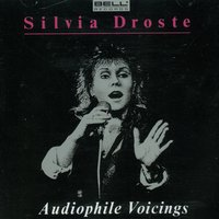 Audiophile Voicings — Silvia Droste