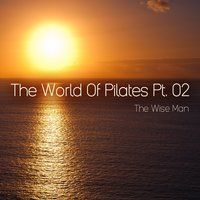 The World of Pilates, Pt. 2 — The Wise Man