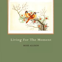 Living For The Moment — Mose Allison