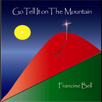 Go Tell It On the Mountain — Francine Bell