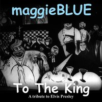 To the King — Maggie Blue
