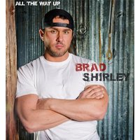 All the Way Up — Brad Shirley