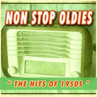 Non Stop Oldies - The Hits of 1950s — сборник