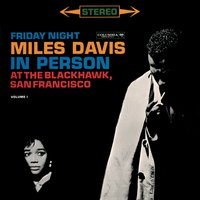 Miles Davis - In Person Friday Night At The Blackhawk, Complete — Miles Davis