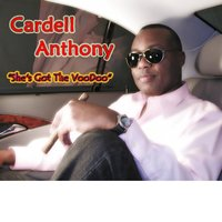 She's Got the Voodoo — Cardell Anthony