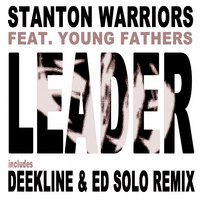 Leader — Young Fathers, Stanton Warriors