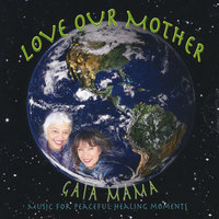 Love Our Mother — Gaia Mama