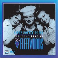 Come Softly To Me: The Very Best Of The Fleetwoods — The Fleetwoods