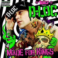 Made For Kings — D-Loc, Kottonmouth Kings present D-Loc