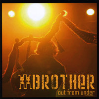 Out Fom Under — Brother