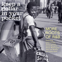 Keep A Dollar In Your Pocket - More Roots Of R & B — сборник