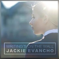 Writing's on the Wall — Jackie Evancho