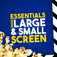 Essentials from Large & Small Screen — Best Movie Soundtracks, TV Theme Players, Best Movie Soundtracks|Original Motion Picture Soundtrack|TV Theme Players
